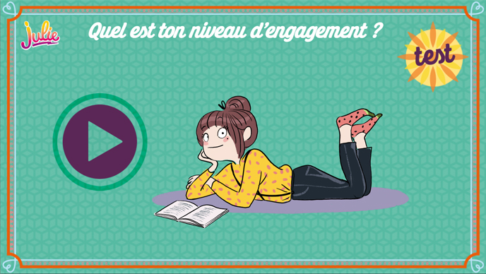 Test Julie : Quel est ton niveau d'engagement ?